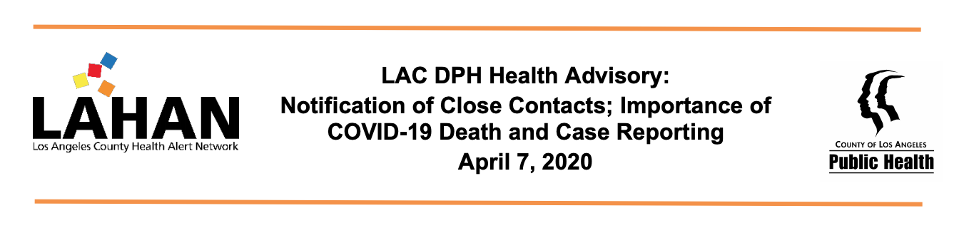 LAC DPH Health Advisory: Notification of Close Contacts; Importance of COVID-19 Death and Case Reporting