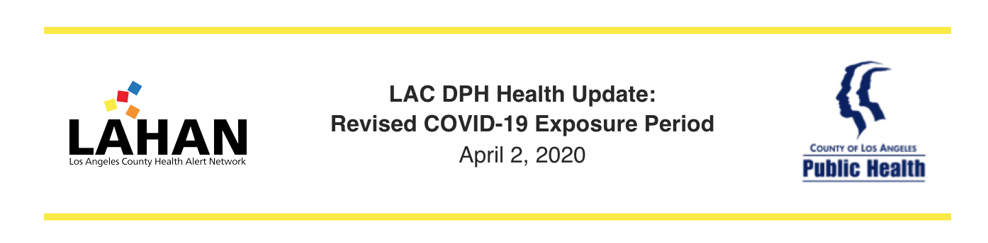 LAC DPH Health Update: Revised COVID-19 Exposure Period