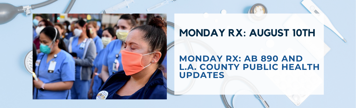 Monday Rx: AB 890 and L.A. County Public Health Updates