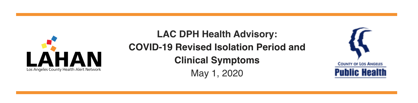 LAC DPH Health Advisory: COVID-19 Revised Isolation Period and Clinical Symptoms