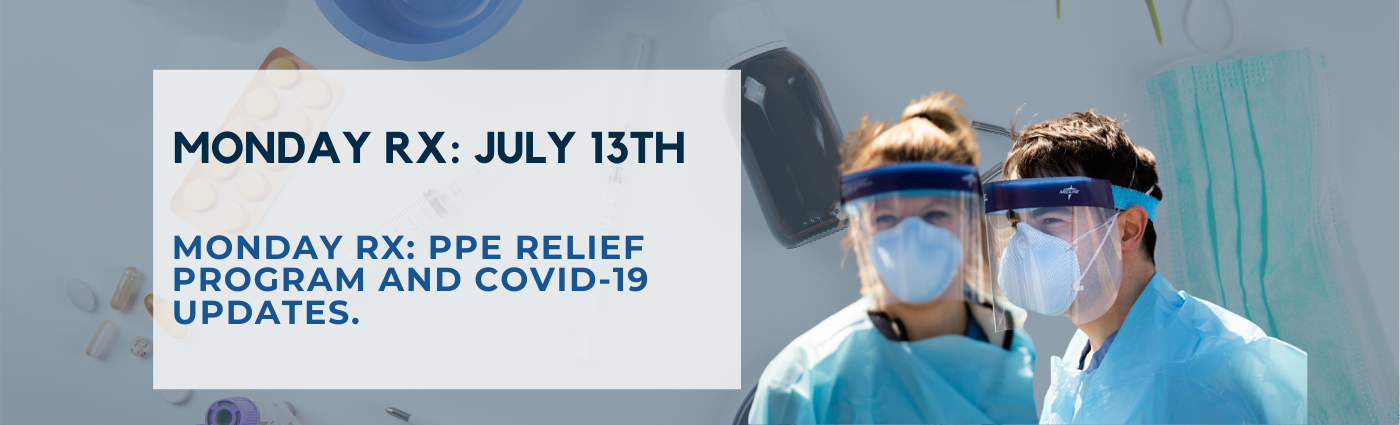 Monday Rx: PPE Relief Program and COVID-19 Updates