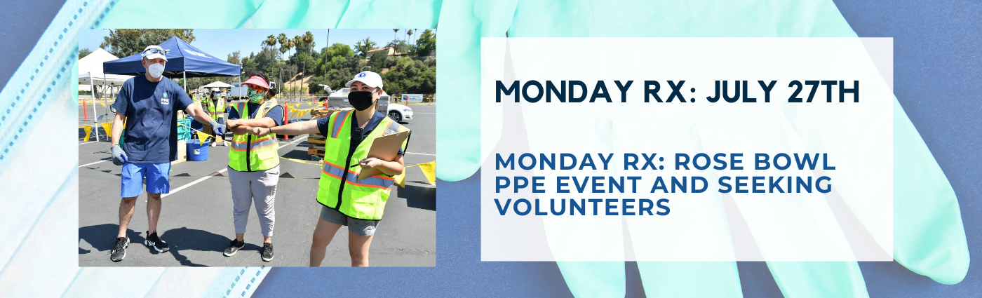 Monday Rx: Rose Bowl PPE Event and Seeking Volunteers