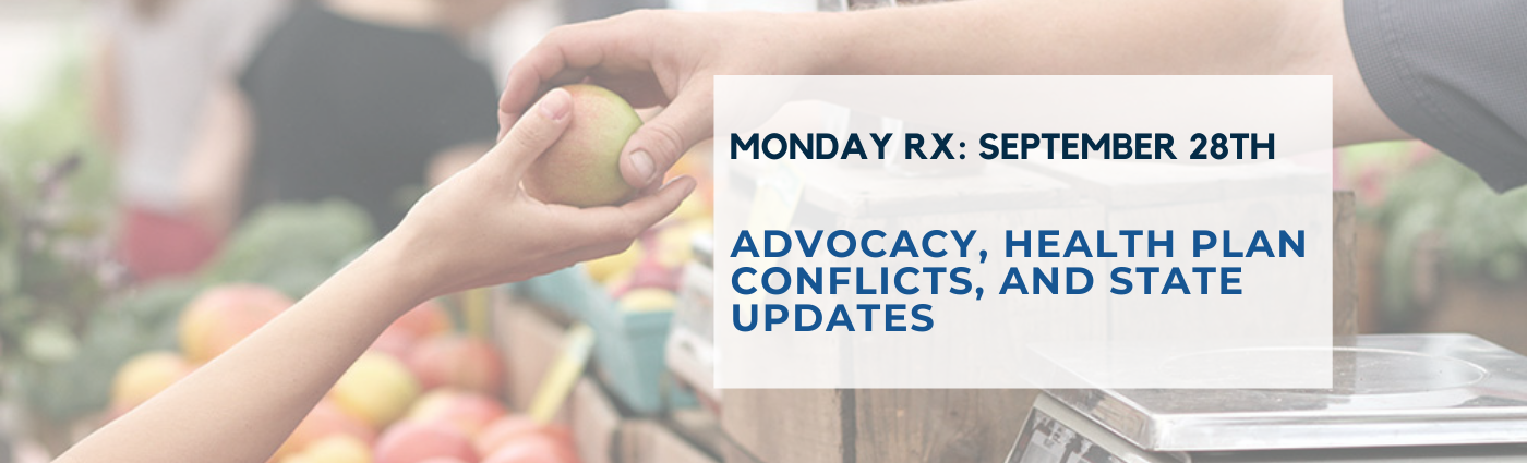 Advocacy, Health Plan Conflicts, and State Updates