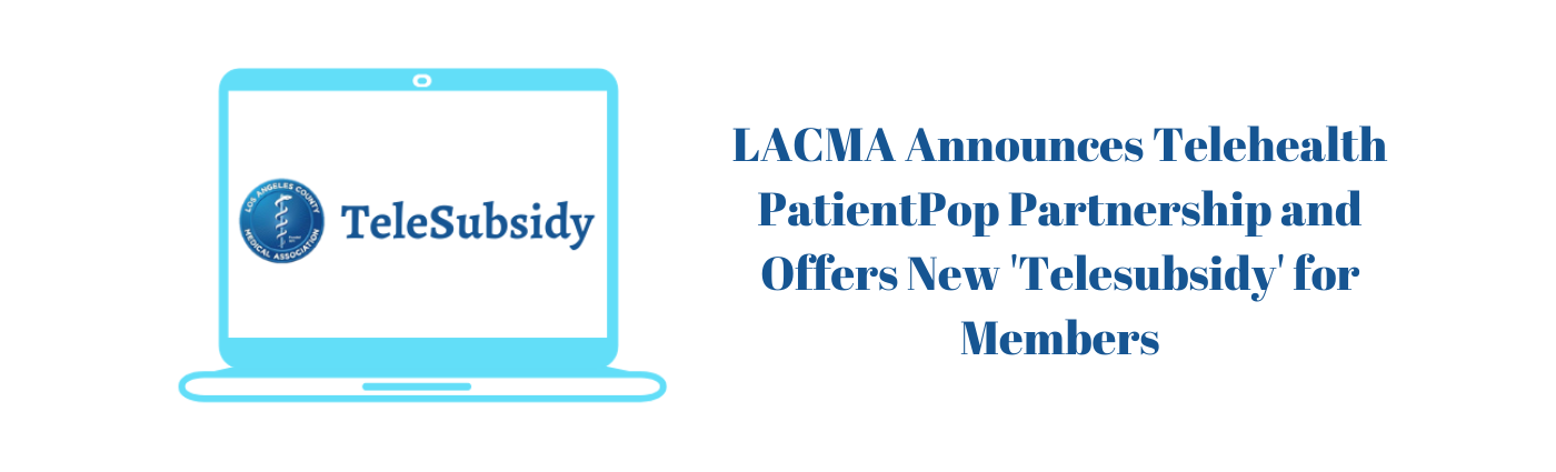 LACMA Announces Telehealth PatientPop Partnership and Offers New 'Telesubsidy' for Members